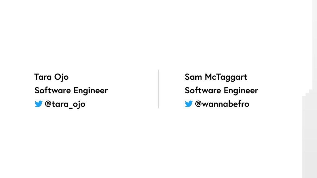 Sam McTaggart Software Engineer @wannabefro Tar...