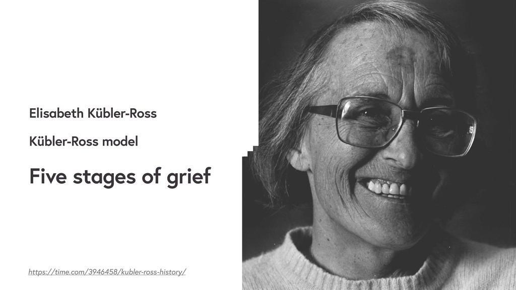 Elisabeth Kübler-Ross https://time.com/3946458/...