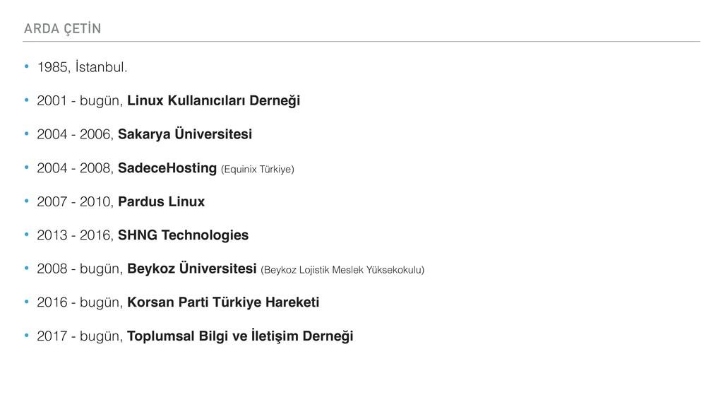 ARDA ÇETİN • 1985, İstanbul. • 2001 - bugün, Li...