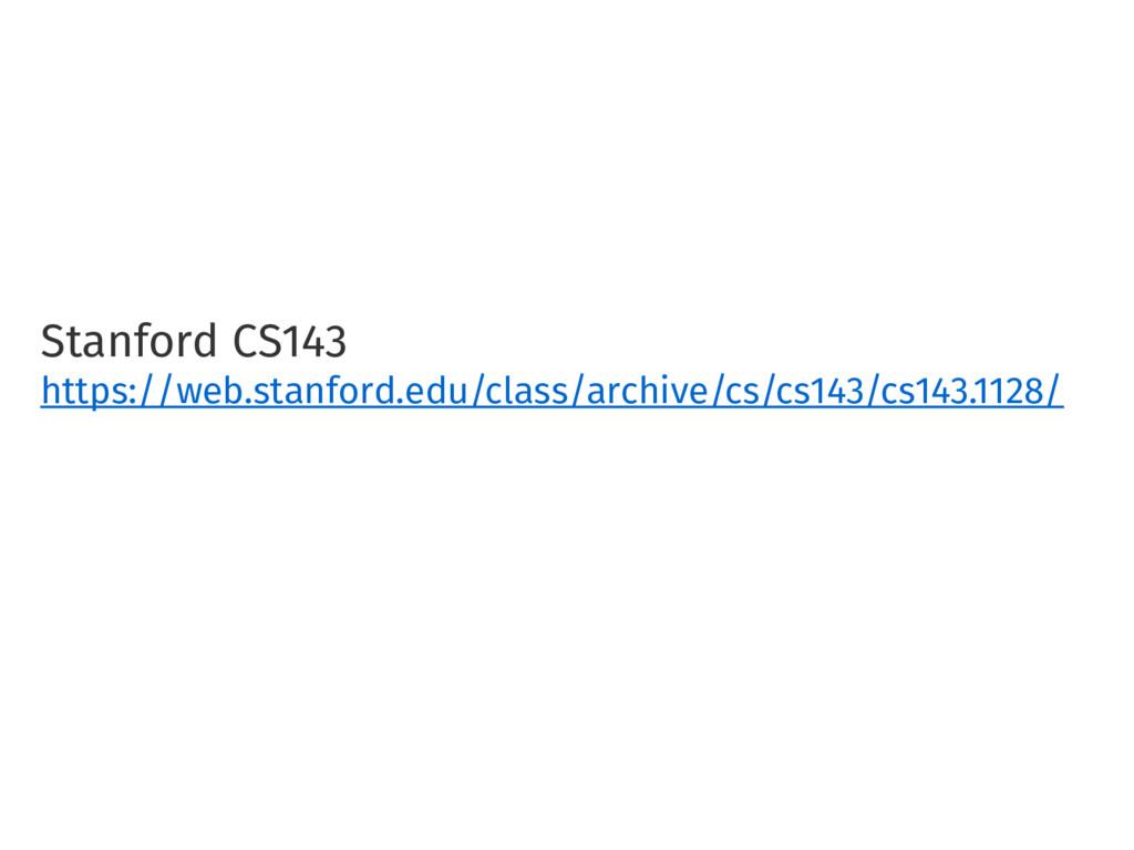 Stanford CS143 https://web.stanford.edu/class/a...