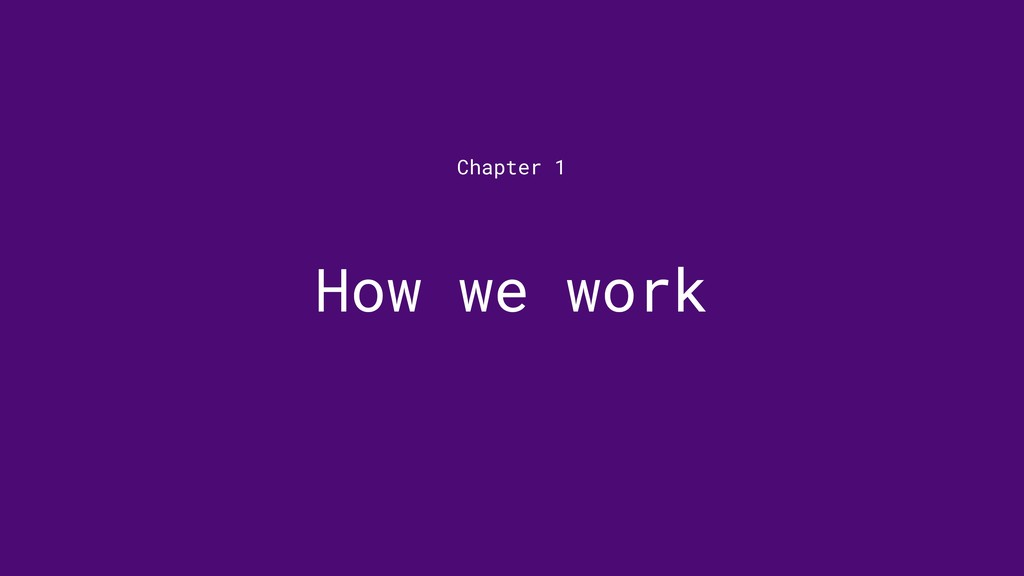 How we work Chapter 1
