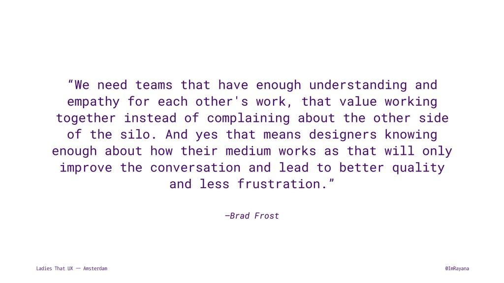 Ladies That UX — Amsterdam @ImRayana –Brad Fros...