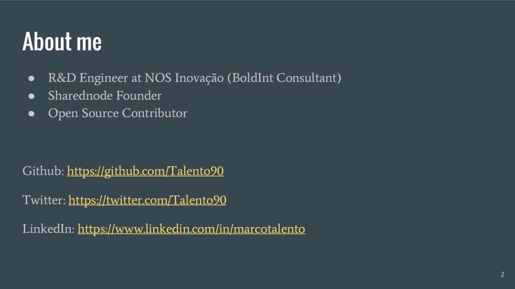 About me ● R&D Engineer at NOS Inovação (BoldIn...