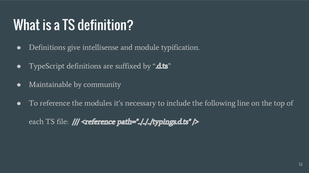 What is a TS definition? ● Definitions give int...