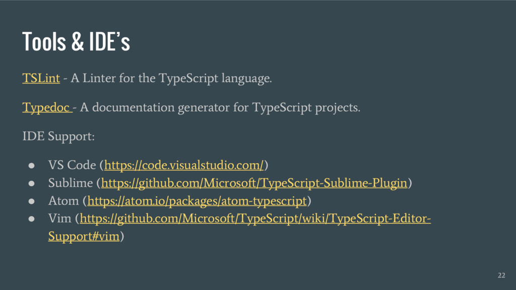 Tools & IDE's TSLint - A Linter for the TypeScr...
