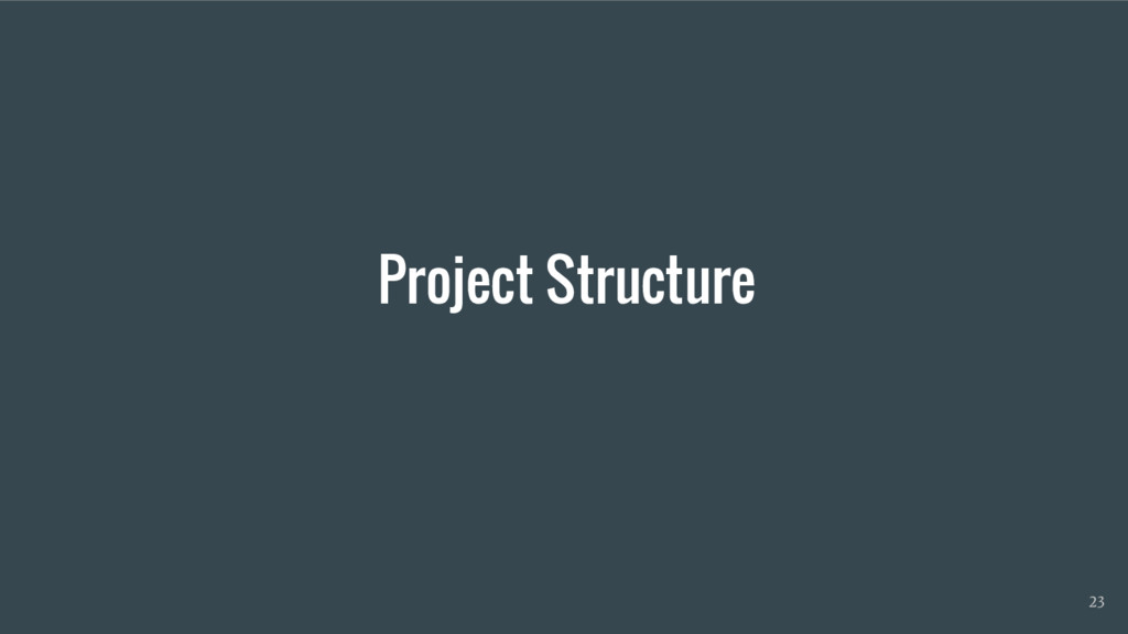 Project Structure 23