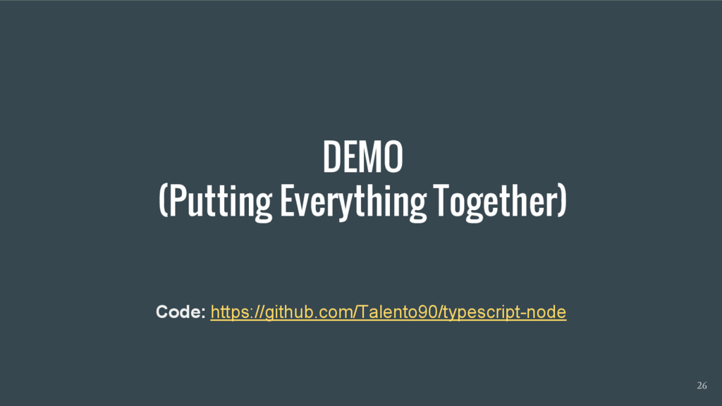 DEMO (Putting Everything Together) 26 Code: htt...