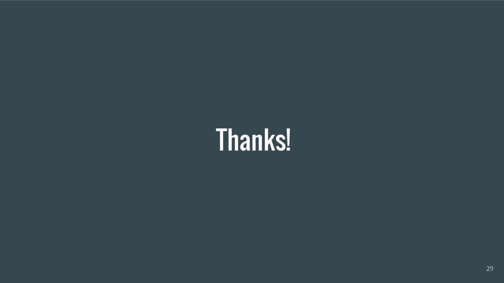 Thanks! 29