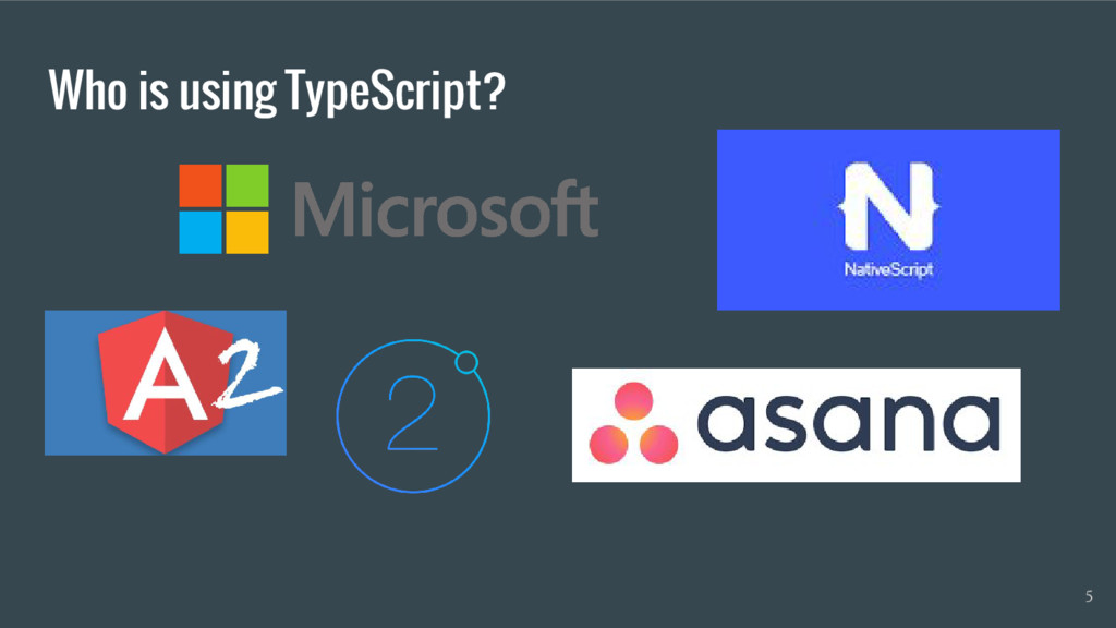 Who is using TypeScript? 5