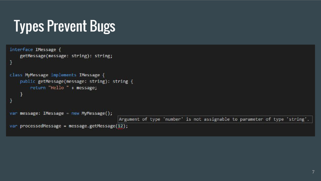 Types Prevent Bugs 7