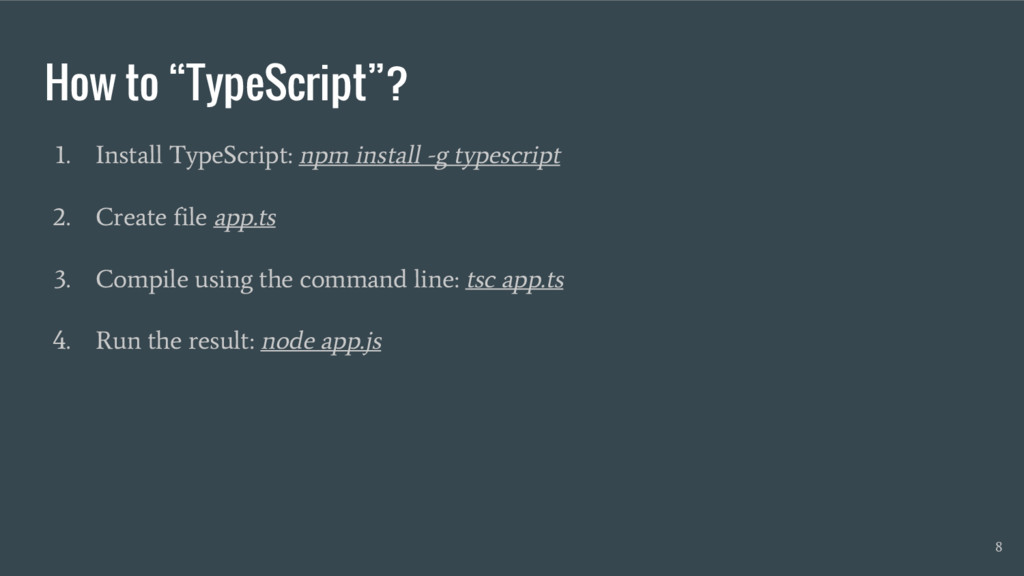 "How to ""TypeScript""? 1. Install TypeScript: npm..."