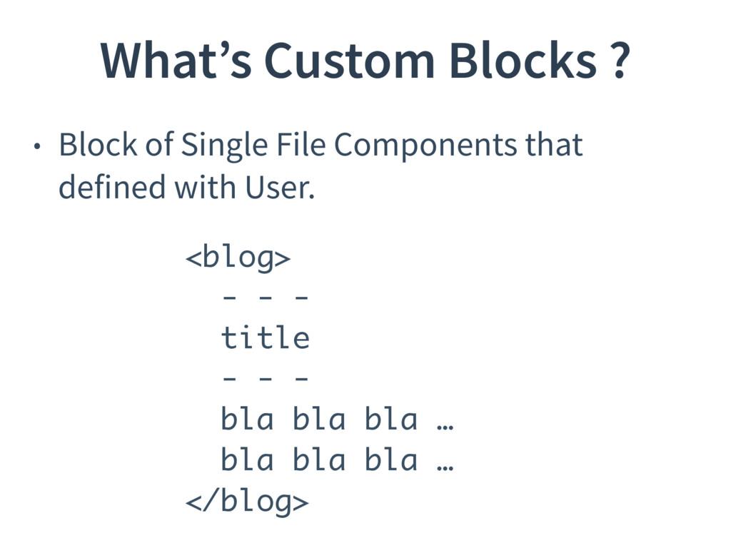 What's Custom Blocks ? • Block of Single File C...