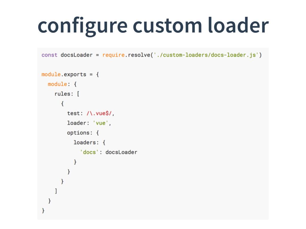 configure custom loader