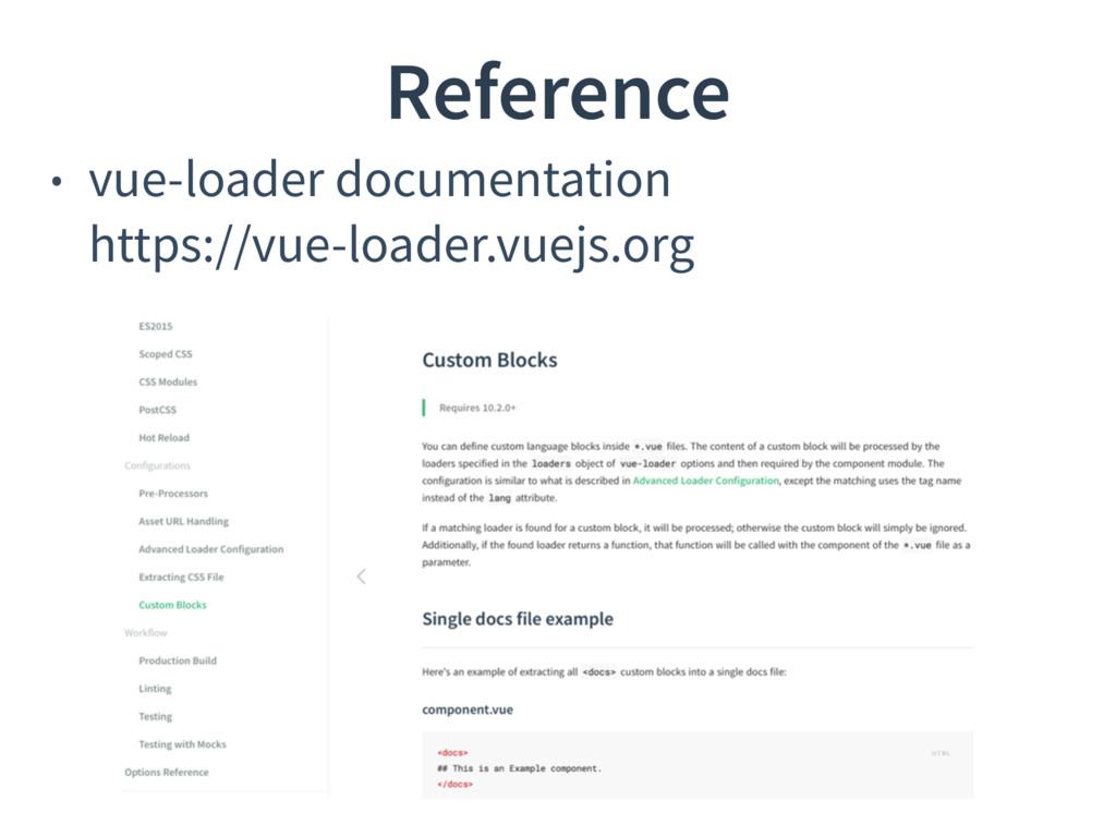 Reference • vue-loader documentation https://v...