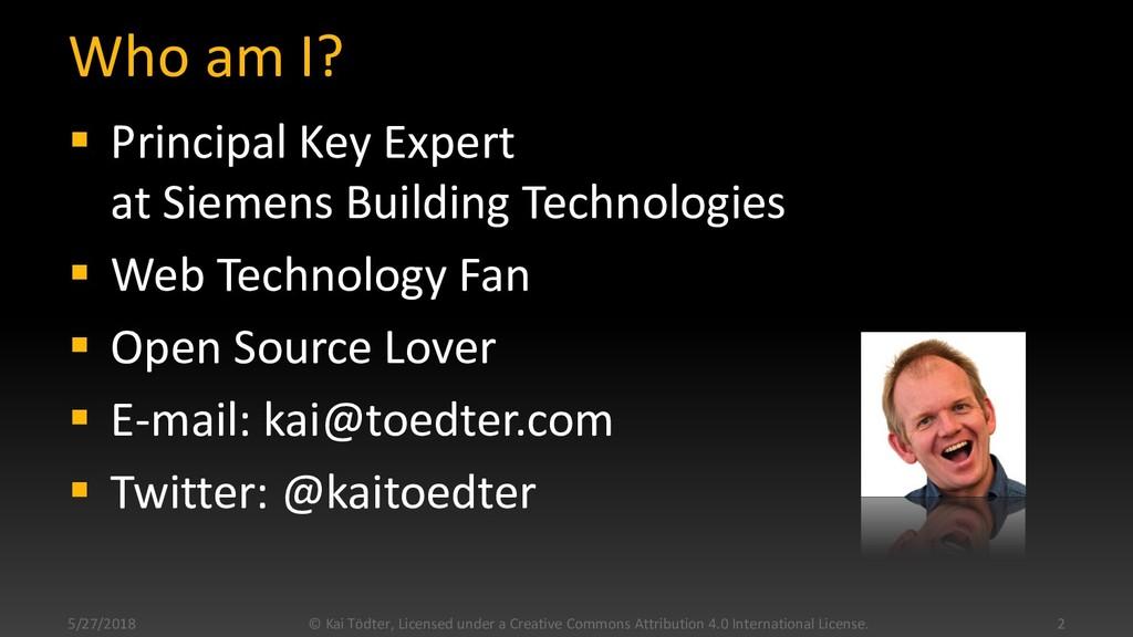 Who am I?  Principal Key Expert at Siemens Bui...
