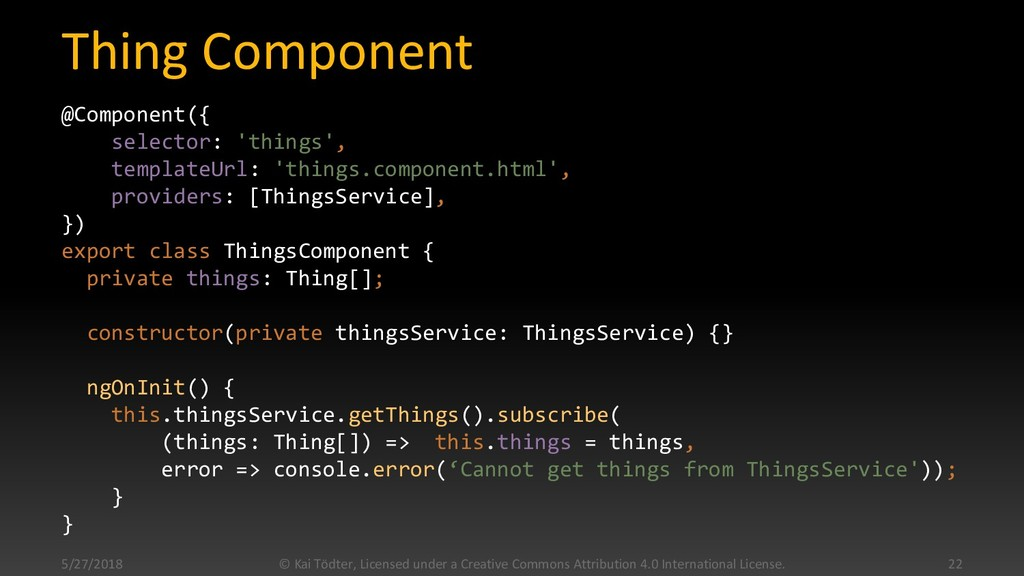 Thing Component @Component({ selector: 'things'...
