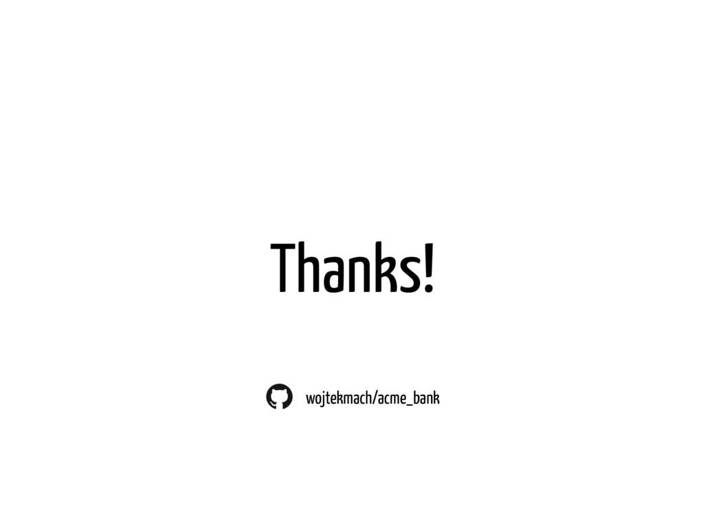 Thanks! wojtekmach/acme_bank