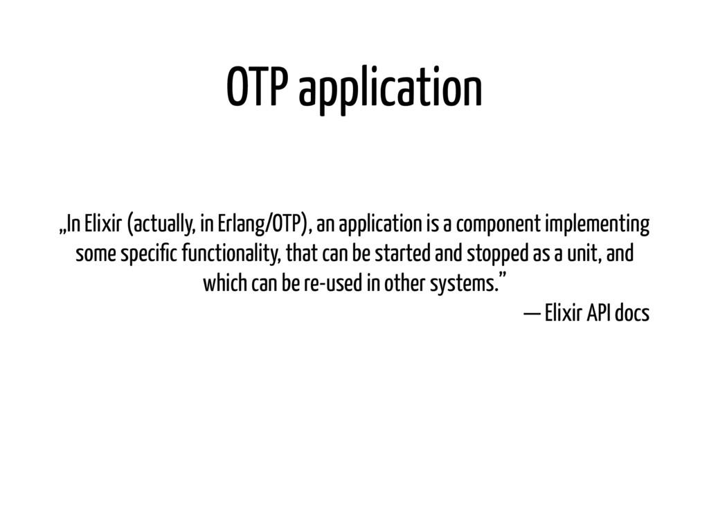 "OTP application ""In Elixir (actually, in Erlang..."