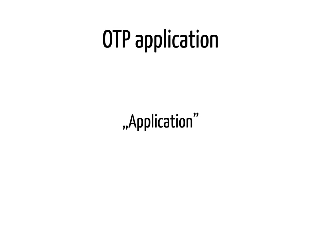 "OTP application ""Application"""