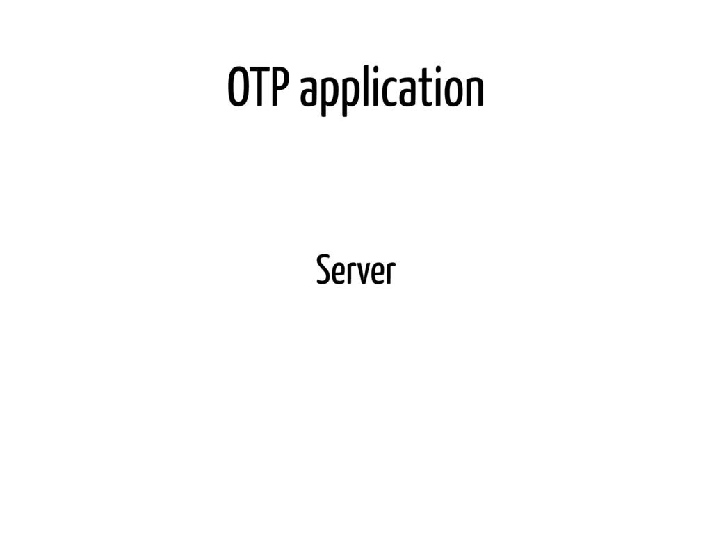 OTP application Server