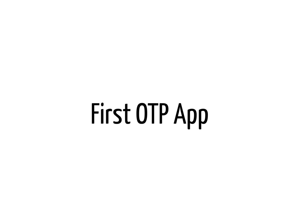 First OTP App