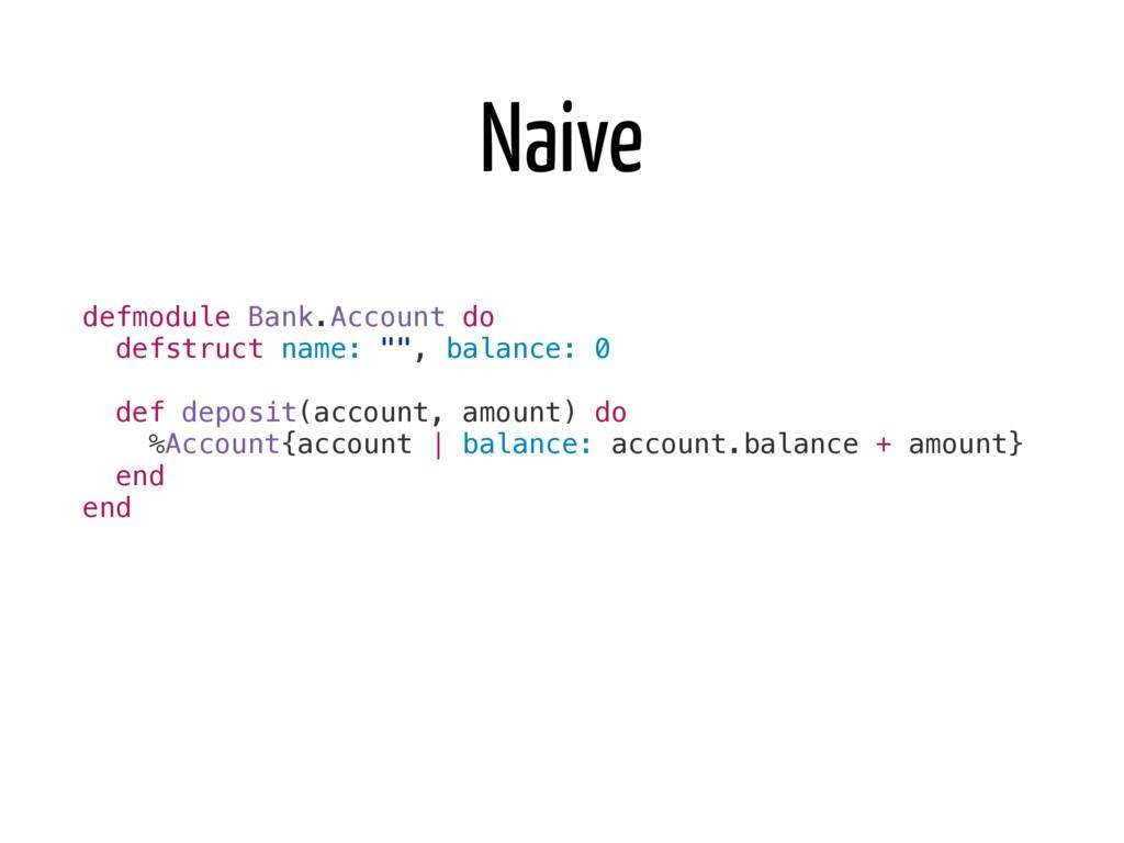 "defmodule Bank.Account do defstruct name: """", b..."
