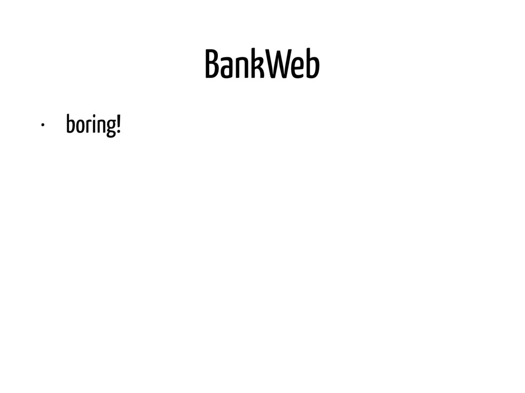 BankWeb • boring! • connect controllers to busi...