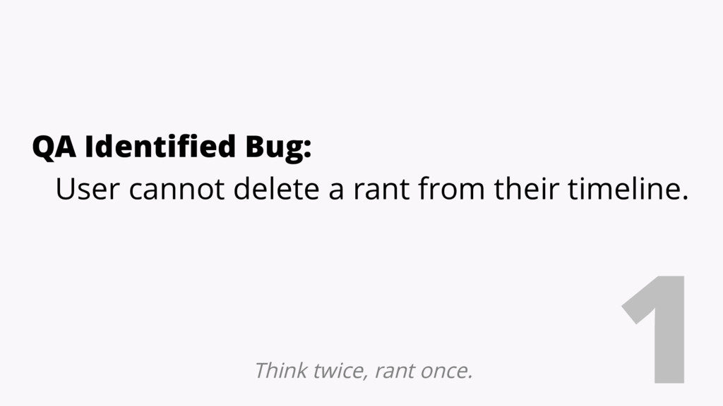 QA Identified Bug: User cannot delete a rant fr...