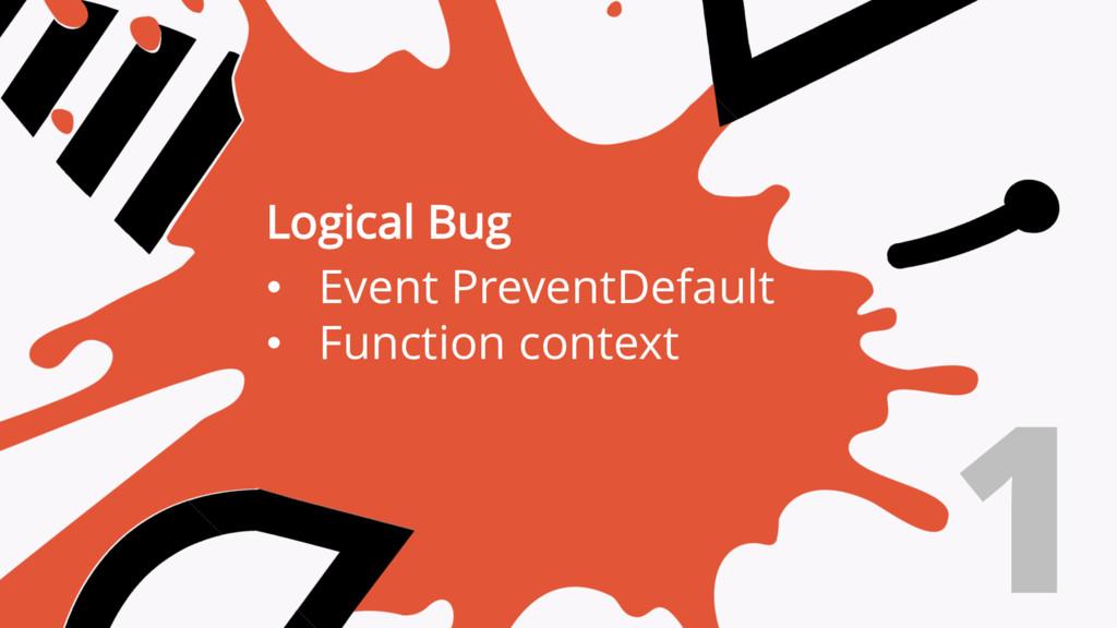 Logical Bug • Event PreventDefault • Function c...