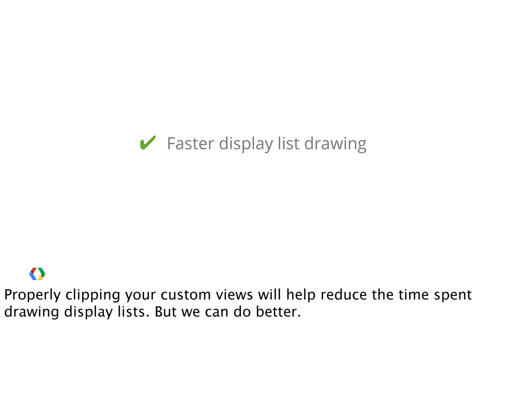 ✔ Faster display list drawing Properly clipping...