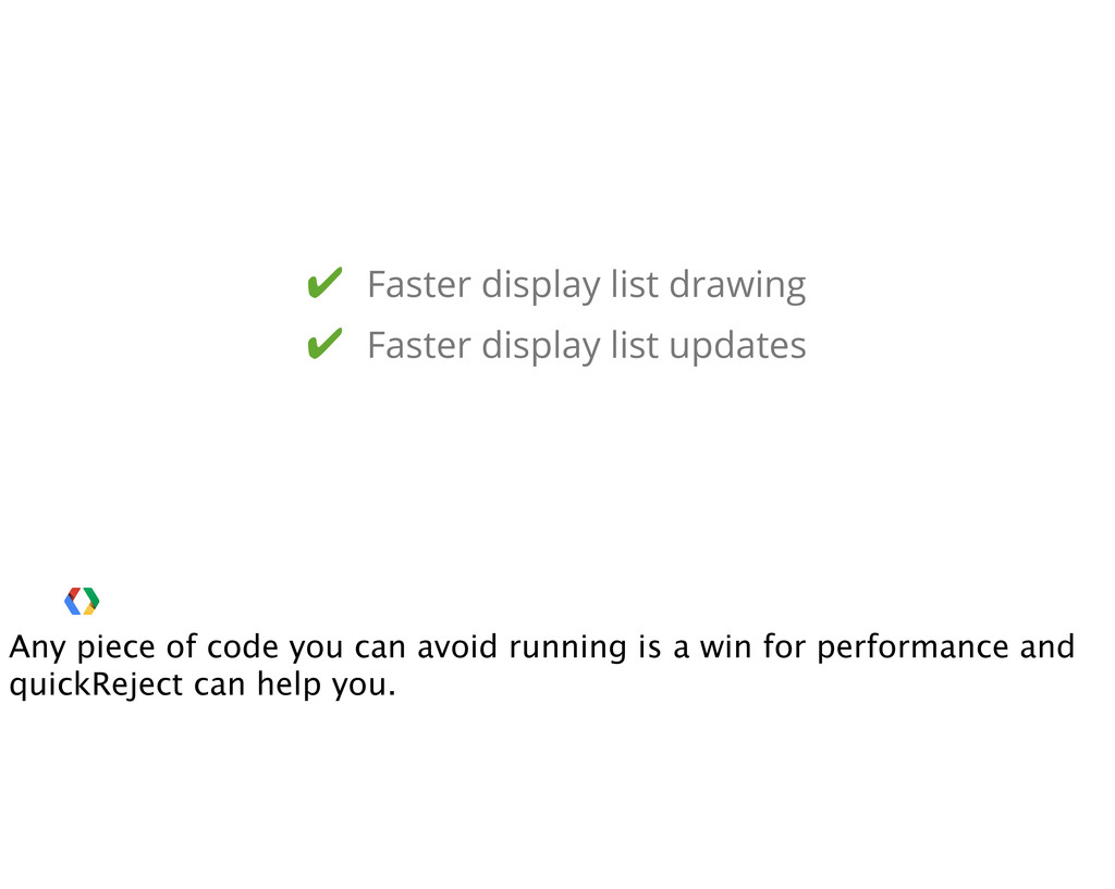 ✔ Faster display list drawing ✔ Faster display ...