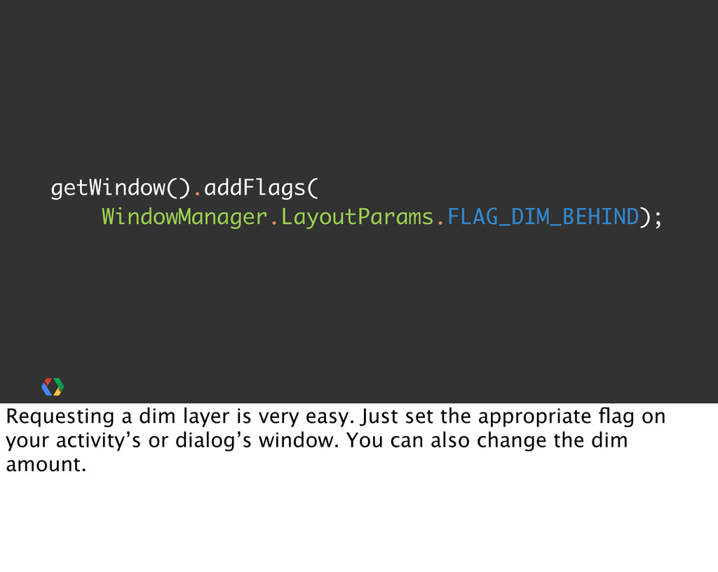 getWindow().addFlags( WindowManager.LayoutParam...