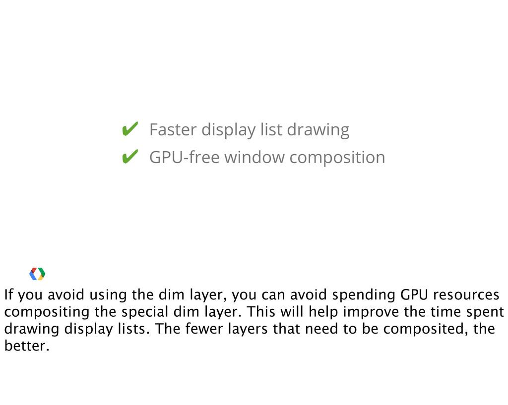 ✔ Faster display list drawing ✔ GPU-free window...