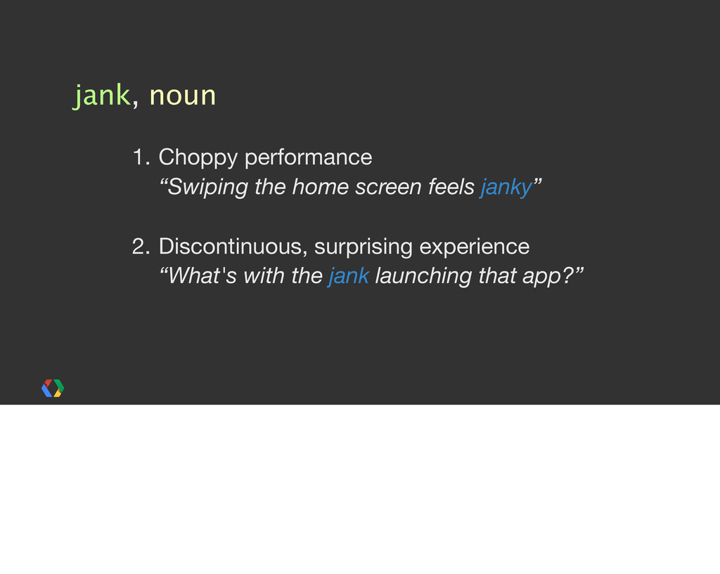 "jank, noun 1. Choppy performance ""Swiping the h..."