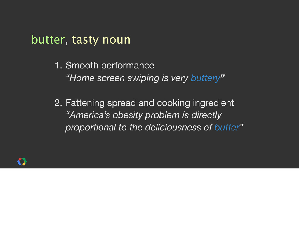"""butter, tasty noun 1. Smooth performance """"Home ..."""