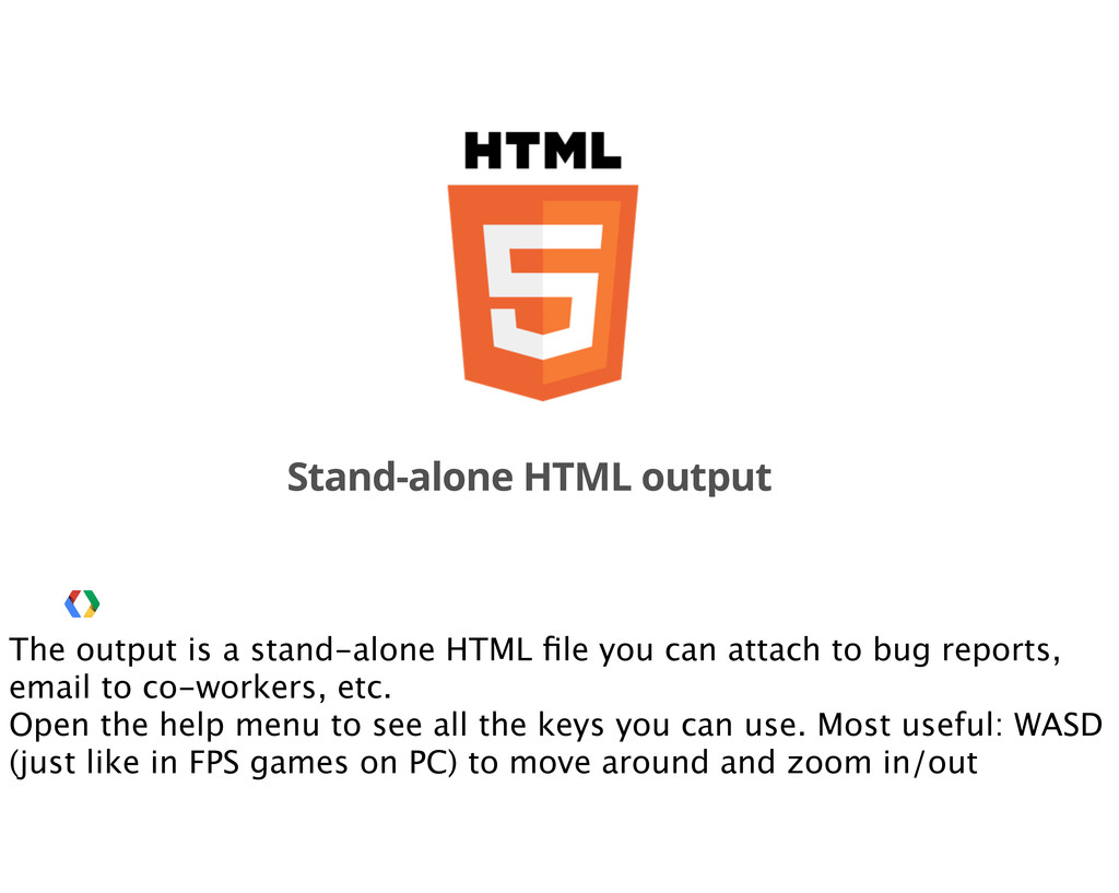 Stand-alone HTML output The output is a stand-a...