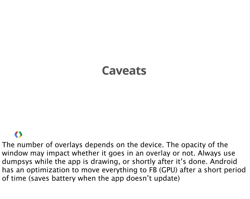 Caveats The number of overlays depends on the d...