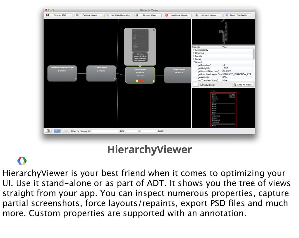 HierarchyViewer HierarchyViewer is your best fr...