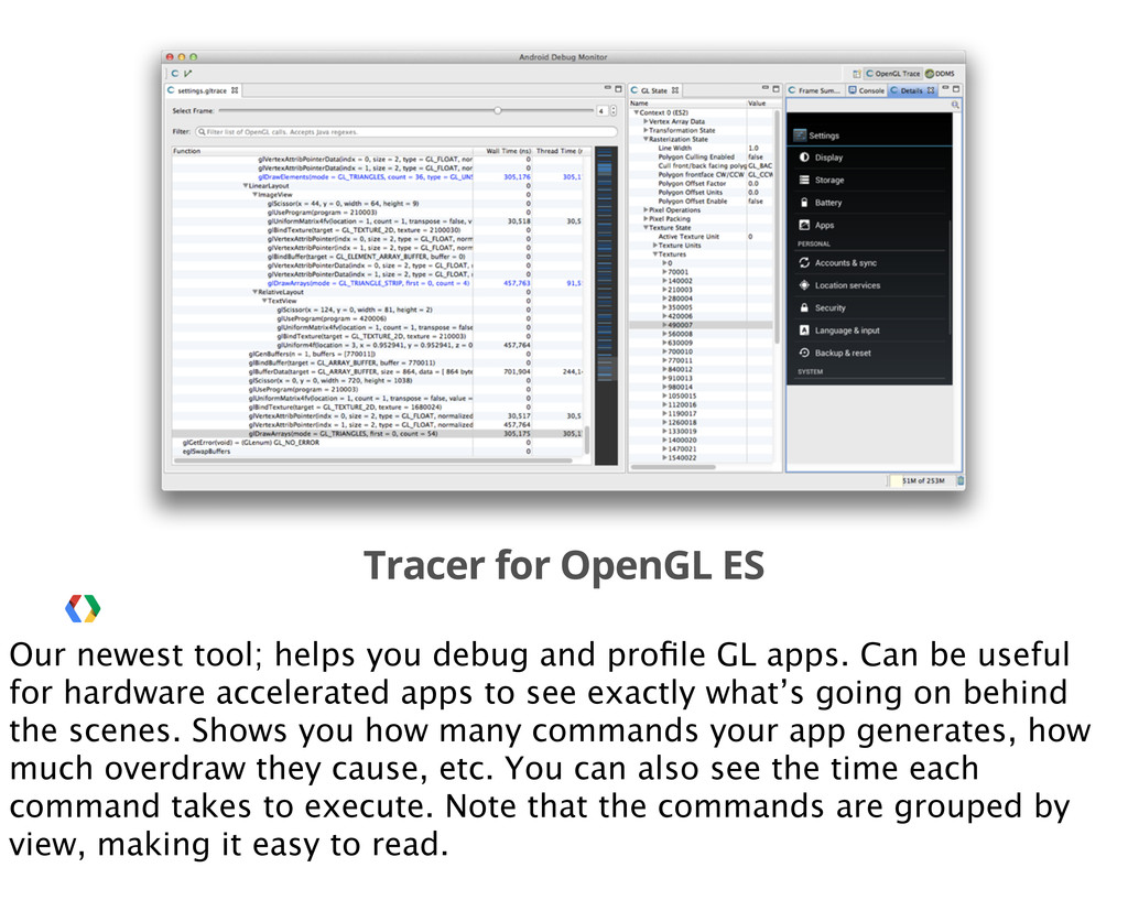 Tracer for OpenGL ES Our newest tool; helps you...