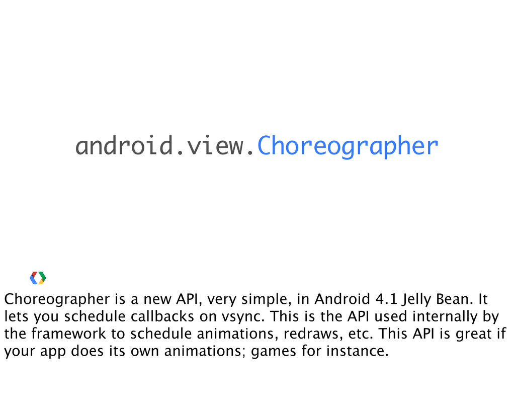 android.view.Choreographer Choreographer is a n...