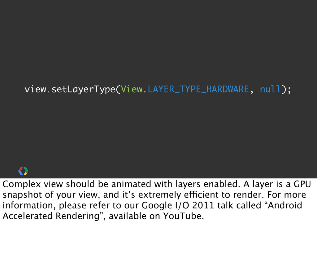 view.setLayerType(View.LAYER_TYPE_HARDWARE, nul...