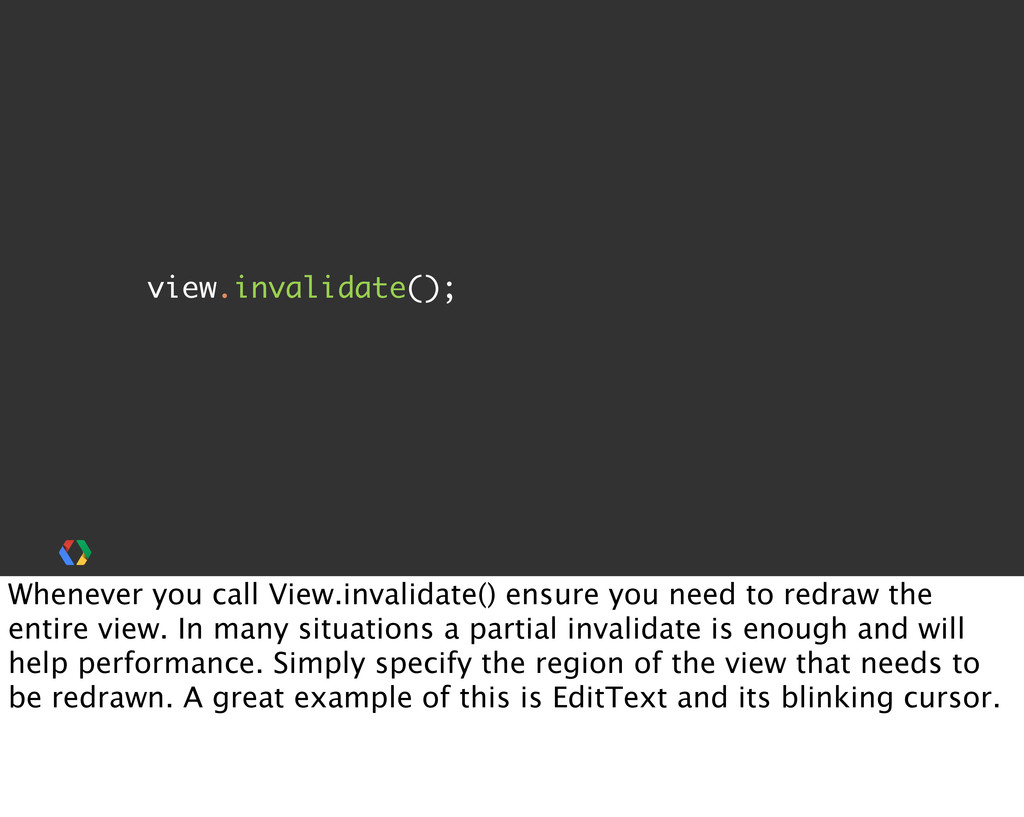 view.invalidate(); Whenever you call View.inval...