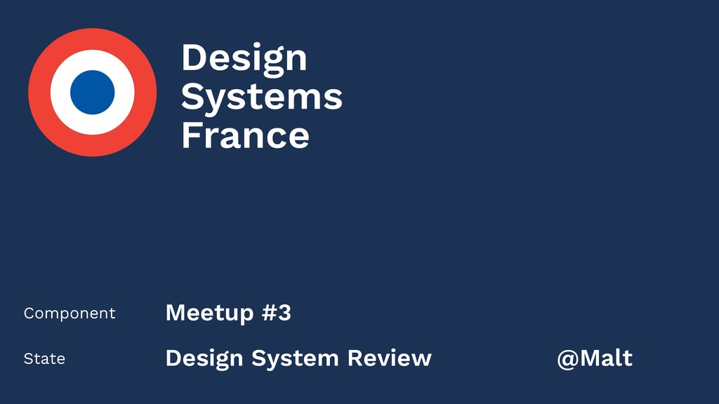 Component State Meetup #3 Design System Review ...