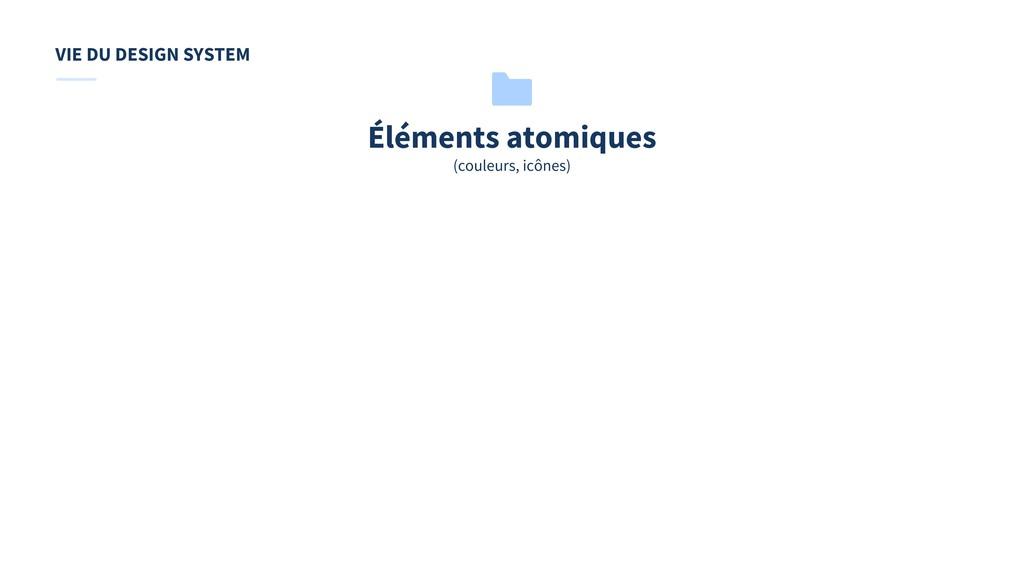 Éléments atomiques (couleurs, icônes) VIE DU DE...