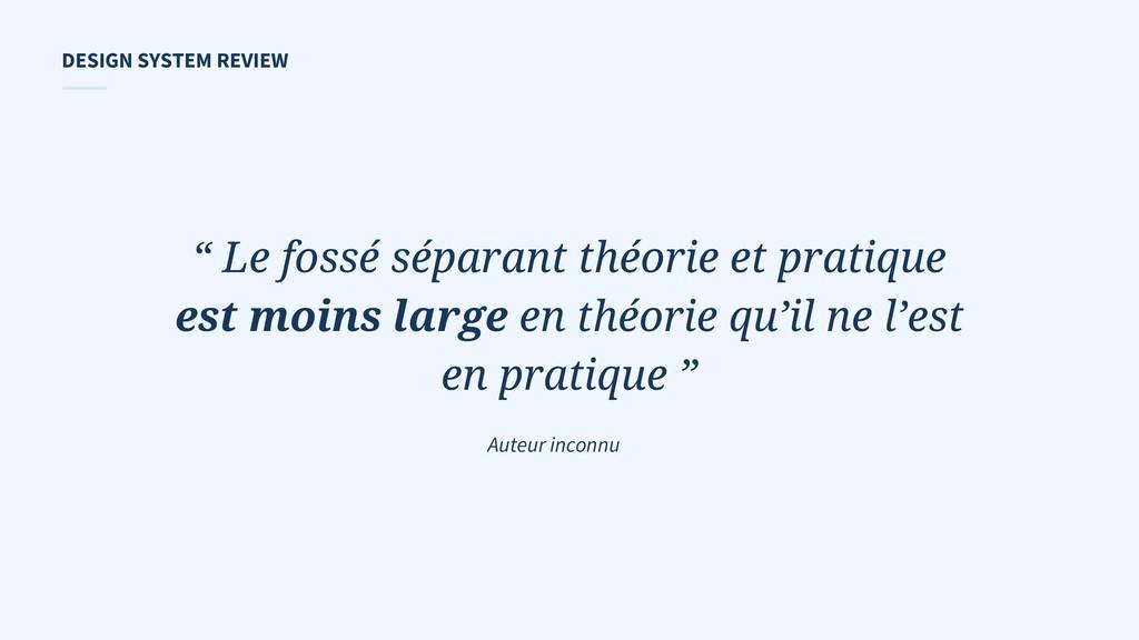 """"""" Le fossé séparant théorie et pratique est moi..."""