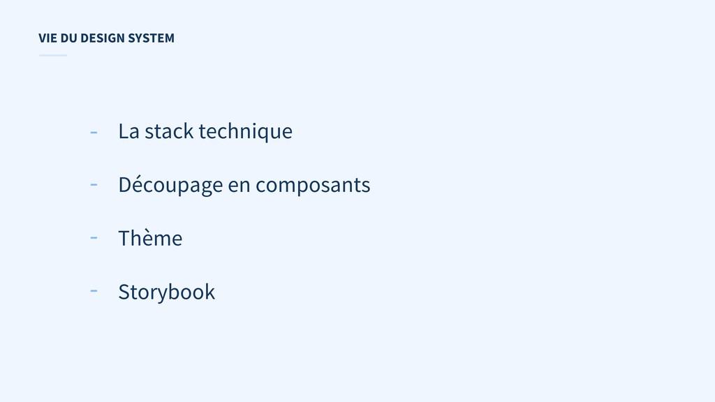 VIE DU DESIGN SYSTEM La stack technique Découpa...