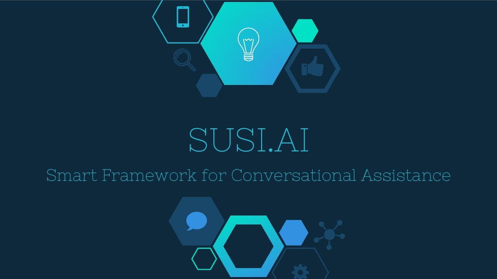 SUSI.AI Smart Framework for Conversational Assi...