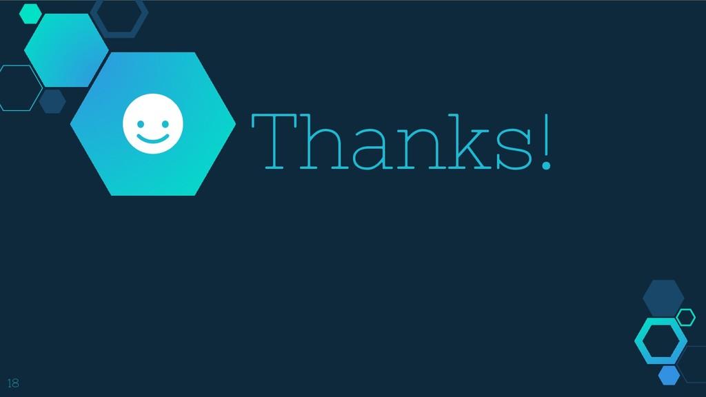 Thanks! 18