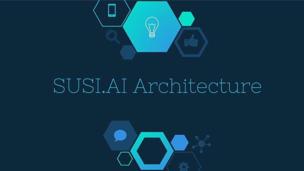 SUSI.AI Architecture