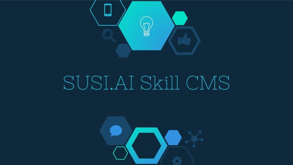 SUSI.AI Skill CMS